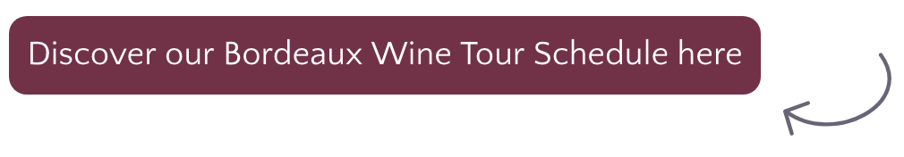 Discover our Bordeaux Wine Tour Schedule here